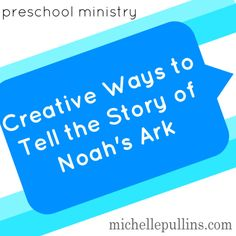 preschool ministry storytelling Noah's Ark--tell the story holding an umbrella while your helper squirts water on you.