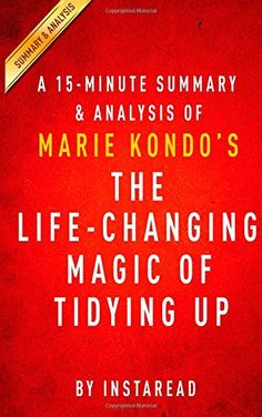 A 15-Minute Summary & Analysis of Marie Kondo's the Life-Changing Magic of Tidying Up: The Japanese Art of Decluttering and Organizing by Instaread http://www.amazon.ca/dp/150584231X/ref=cm_sw_r_pi_dp_ds4Wvb113H73H