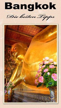 Die 10 Besten Tipps für Bangkok. Schau mal rein damit du nichts verpasst!