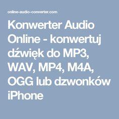 Konwerter Audio Online - konwertuj dźwięk do MP3, WAV, MP4, M4A, OGG lub dzwonków iPhone