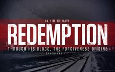 Redemption -Ephesians 1:7