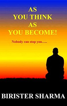AS YOU THINK AS YOU BECOME!: Nobody can stop you..... (English Edition)