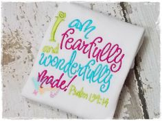 I Am Fearfully and Wonderfully Made - Rainbow Baby - Miracle Baby - New Baby - Psalm 139:14 - Embroidered Appliqued Shirt