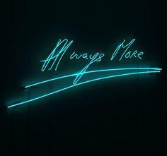 Tracey Emin, 'Always More ,' 2015, Xavier Hufkens.Neon Art//Neon LOVE!!!
