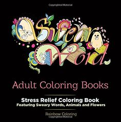 Swear Word Adult Coloring Book Stress Relief Featuring Sweary Words Animals And