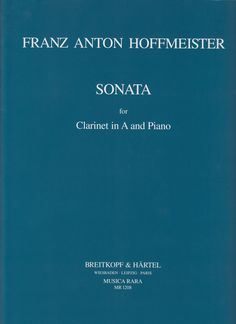 Hoffmeister, Franz Anton. Sonata for Clarinet in A and Piano.