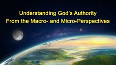 God's words in this video are from The Word Appears in the Flesh. The content of this video: Understanding God's Authority From the Macro- and Micro-Perspect. Fate Of The Universe, The Descent, Macro And Micro, The Shepherd, Knowing God, In The Flesh, Word Of God, Perspective, Christ