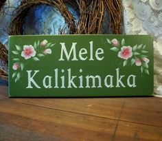 """Hawaiian Wedding Sign : so i know this is a christmas sign but i want a sign just like this saying, """"E Hoomau Maua Kealoha"""" (may our love last forever) to place over the ceremony arch or backdrop"""