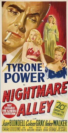 Tyrone Power, Joan Blondell, Coleen Gray and Helen Walker in Nightmare Alley Old Film Posters, Classic Movie Posters, Cinema Posters, Movie Poster Art, Cool Posters, Classic Film Noir, Classic Movies, Old Movies, Vintage Movies
