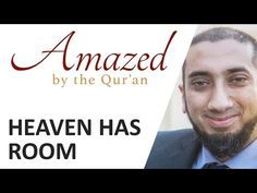 Amazed by the Quran with Nouman Ali Khan: Heaven Has Room - YouTube