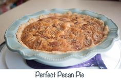 This recipe for, Perfect Pecan Pie, came from someone I knew and admired in high school in Fort Smith, Arkansas. Now she writes for My Home Sweet Home!  Thank you, Dawn Camp!