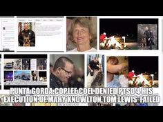 PUNTA GORDA,COP,LEE COEL DENIED PTSD 4 HIS EXECUTION OF MARY KNOWLTON,TO...