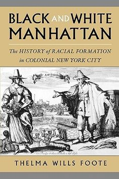 Black History New York City | ... Manhattan: The History of Racial Formation in Colonial New York City
