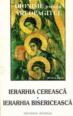 Dionisie Areopagitul - Ierarhia cerească. Ierarhia bisericească