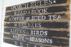 The Porch Rules Sign was created using: pallets, paint and stencils. More information: Scrapality.com website ! Submitted by: Andrea Fogleman ! #Canvas, #DIY, #Frame, #Paint, #Pallet, #Recycled