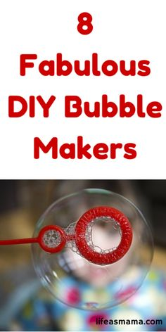 8 Fabulous DIY Bubble Makers