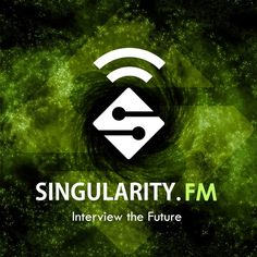 Singularity.fm is a series of podcast interviews with the best scientists, writers, entrepreneurs, film-makers, journalists, philosophers and artists - such Ray Kurzweil, Noam Chomsky, Michio Kaku, Vernor Vinge and many others, debating the technological singularity. The podcast aims to spark a discussion about the impact of technology, exponential growth, transhumanism and artificial intelligence on the future of humanity...