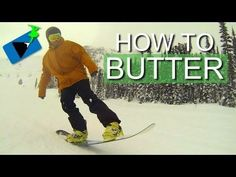 How to Butter on a Snowboard - Trick Series... Butters are fun, especially if your board has camber in it...