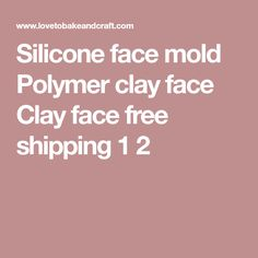 Silicone face mold Polymer clay face Clay face free shipping 1 2