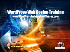 WordPress Web Design Training www.WordPressTrainingAndClasses.com
