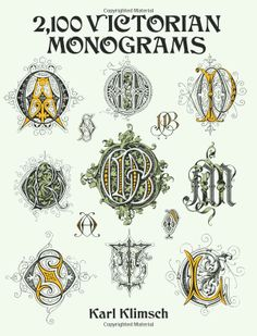 Amazon.com: 2,100 Victorian Monograms (Lettering, Calligraphy, Typography) (9780486283012): Karl Klimsch: Books