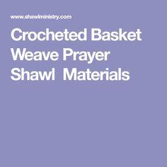 Crocheted Basket Weave Prayer Shawl Materials