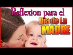 Una Reflexion Por el Dia De La Madre - Feliz dia de la Madre 2015 (Mother´s Day) - YouTube