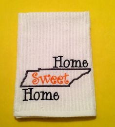 Home Sweet Home Kitchen Towel  Perfect for any Tennessee Volunteer fan or any loyal Tennessee state citizen. (Or ask me to customize for any