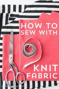 A reference guide on how to sew with knits. Tips and Tricks for sewing with knits along with resources for other blogs and books about knits