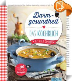 """Darmgesundheit - Das Kochbuch    :  Bleib gesund!  - Du bist, was du isst: DAS Kochbuch zum Trend-Thema """"Gesunder Darm"""" - Einfach lecker: darmgesunde Rezepte für die ganze Familie und jede Gelegenheit - Mit fundierter, ausführlicher Einleitung und vielen Tipps - Jedes Rezept mit brillantem Farbfoto  Für ein gutes Bauchgefühl! Ob Frühstück, Snack, Hauptgericht oder Süßspeise: Mit unseren Rezeptideen halten Sie Ihren Darm gesund. Und bleiben dank jeder Menge Nährstoffe, Ballaststoffe und..."""