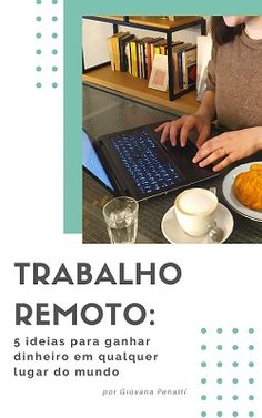 Trabalho remoto: a melhor forma de trabalhar remotamente em qualquer país do mundo! #trabalhoremoto #morarfora #vidanoexterior