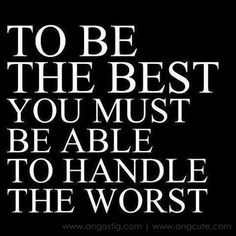 the best quotes against tumor | To be the best, Handle the worst Quotes