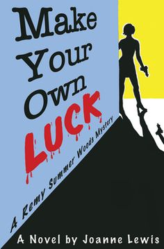 """""""Make Your Own Luck (Remy Summer Woods Series #1)"""" by Joanne Lewis ... #LibraryLoans"""