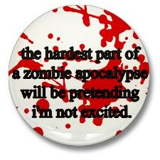 A Zombie Apocalypse 1 1/4 inch pinback button badge