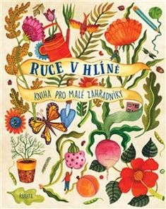 Ruce v hlíně - Bradley, Kirsten; Ceramic Pinch Pots, Sustainable Environment, Nature Words, Modern Magic, In Natura, Container Gardening Vegetables, Easy Garden, Kids Boxing, Garden Crafts