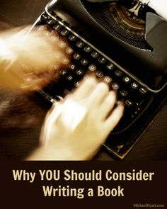 Why You—Yes, YOU!—Should Consider Writing a Book [Podcast] http://michaelhyatt.com/065-why-you-should-consider-writing-a-book-podcast.html