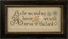 "Lizzie Kate - Cross Stitch Kits - 123Stitch.com AS FOR ME AND MY HOUSE WE WILL SERVE THE LORD. BEAUTIFUL ""A""."