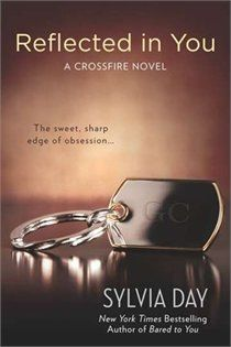 Reflected In You: A Crossfire Novel.  I'm addicted. 50 shades is garbage!
