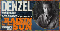 Tony Award®-winner and two-time Academy Award®-winner Denzel Washington will star as Walter Lee Younger in Lorraine Hansberry's A RAISIN IN THE SUN. The production will be directed by Tony Award®-nominee Kenny Leon. Previews begin March 8, 2014, with opening night on April 3, 2014 at the Barrymore Theatre (243 West 47th Street), where the original production of A RAISIN IN THE SUN opened 55 years ago. A RAISIN IN THE SUN is a limited engagement, running 14 weeks only through June 15, 2014.