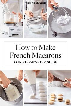 Making the French almond meringue cookies called macarons at home requires precision, but once you master the technique—which our step-by-step guide will help with—it's not difficult, and there are endless flavors to enjoy. French Macaroon Recipes, French Macaroons, French Desserts, Italian Macarons, French Recipes, How To Make Macaroons, How To Make Cookies, Making Cookies, Making Macarons