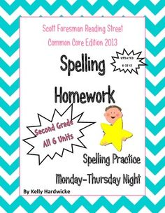 *UPDATED 7-15-14*  A few minor spelling errors were fixed.Second Grade Scott Foresman Reading Street Common Core 2013 Spelling Homework Units 1-6 for the ENTIRE YEARThis purchase includes spelling practice homework for all 6 units of this reading series.