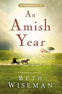 """Read an excerpt from Beth Wiseman's """"An Amish Year,"""" then enter the giveaway to win a copy!"""