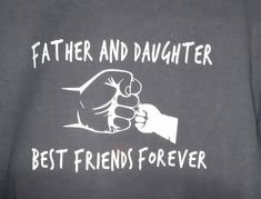 Dad Gift from Daughter or Son Father and Daughter or Son Best Friends Quote Cotton T shirt Father and Baby Son Daughter Shirt Birthday Quotes For Daughter, Happy Birthday Dad, Birthday Love, Birthday Ideas, Birthday Gifts, Birthday Bash, Father Birthday, Husband Birthday, Birthday Nails