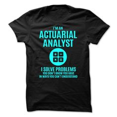"""SOLVE PROBLEM - ACTUARIAL ④ ANALYST100% Printed in the U.S.A - Ship Worldwide. Available as T-Shirts and Hoodies. Not Sold In Store <<===>> Select your style then click """"Add To Cart"""" to order! Guaranteed safe and secure checkout via: Paypal VISA MASTERCARD! Click Reserve It Now to pick your size and order! Buy It Now<< ====>>YOU CAN USE SEARCH BAR FOR SEARCH OTHER DESIGN WHAT YOU LIKE IF THIS NOT MAKE YOU INTERESTED. HGNTR"""