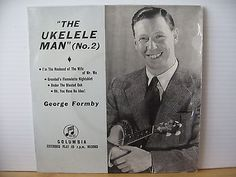 "GEORGE FORMBY The Ukelele Man (No. 2) COLUMBIA RECORDS 7"" VINYL EP SEG 7661"