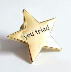 """You Tried"" Merit Star Enamel Pin"