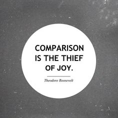famous quotes, great quotes, comparison is the their of joy Great Quotes, Quotes To Live By, Me Quotes, Inspirational Quotes, Sunday Quotes, Jealousy Quotes, Motivational Quotes, Quotes About Insecurity, Unfair Quotes