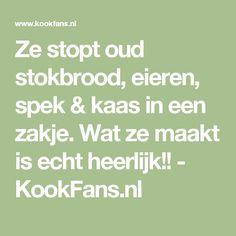 Ze stopt oud stokbrood, eieren, spek & kaas in een zakje. Wat ze maakt is echt heerlijk!! - KookFans.nl