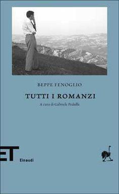 Beppe Fenoglio, Tutti i romanzi, ET Biblioteca - DISPONIBILE ANCHE IN EBOOK