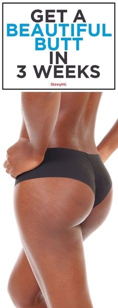 Time to start working on that summer butt! Try this Get a Beautiful Butt in 3 Weeks workout plan today!